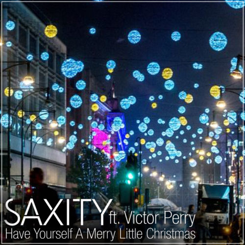 Saxity - Have Yourself A Merry Little Christmas (feat. Victor Perry)